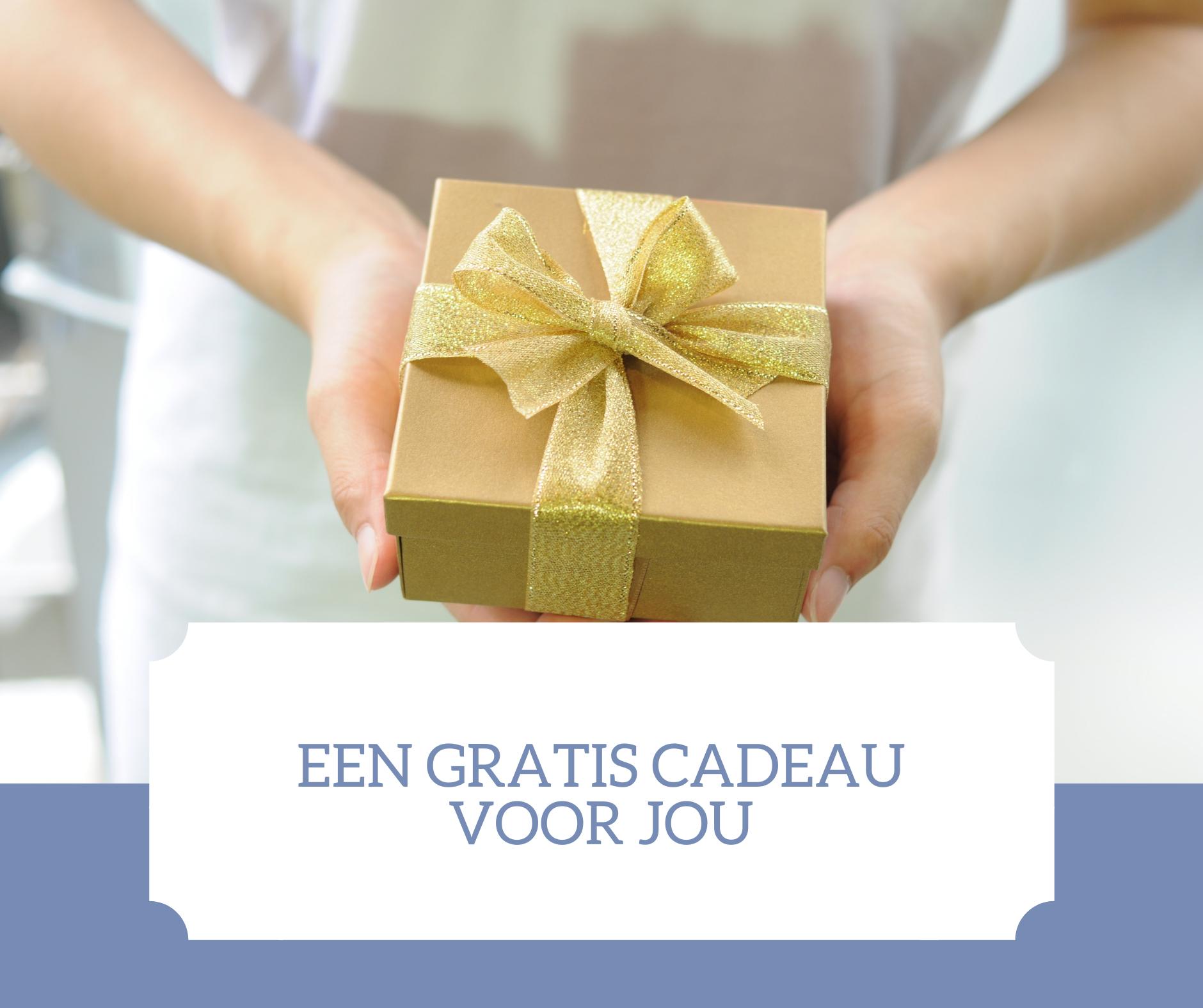 Een gratis cadeau voor jou