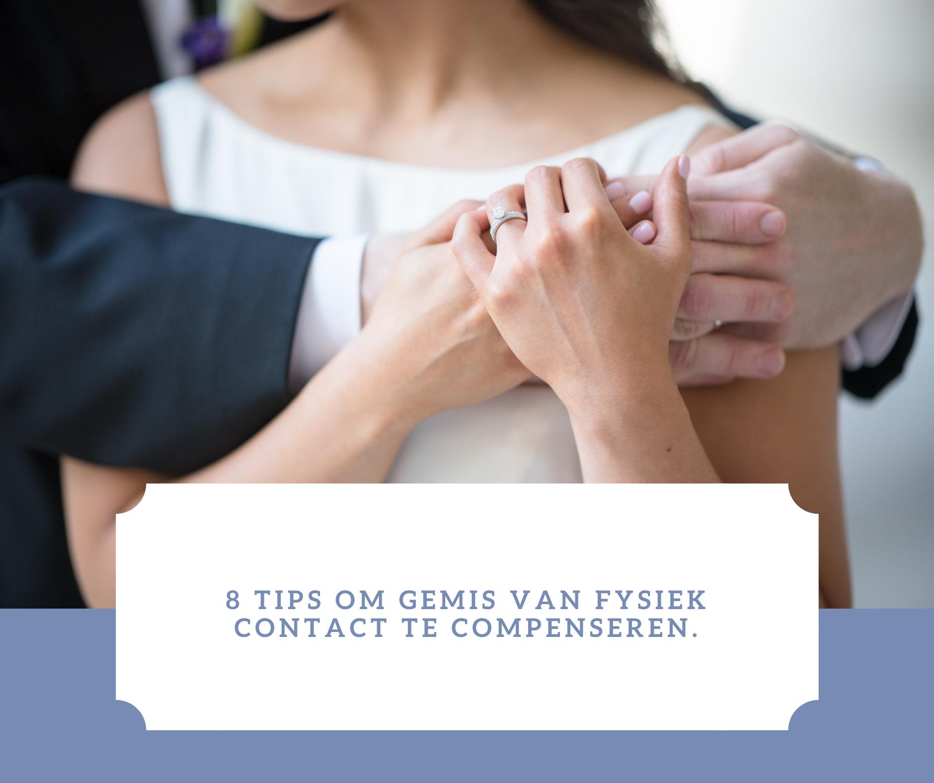 8 Tips om het gemis van fysieke contact te compenseren